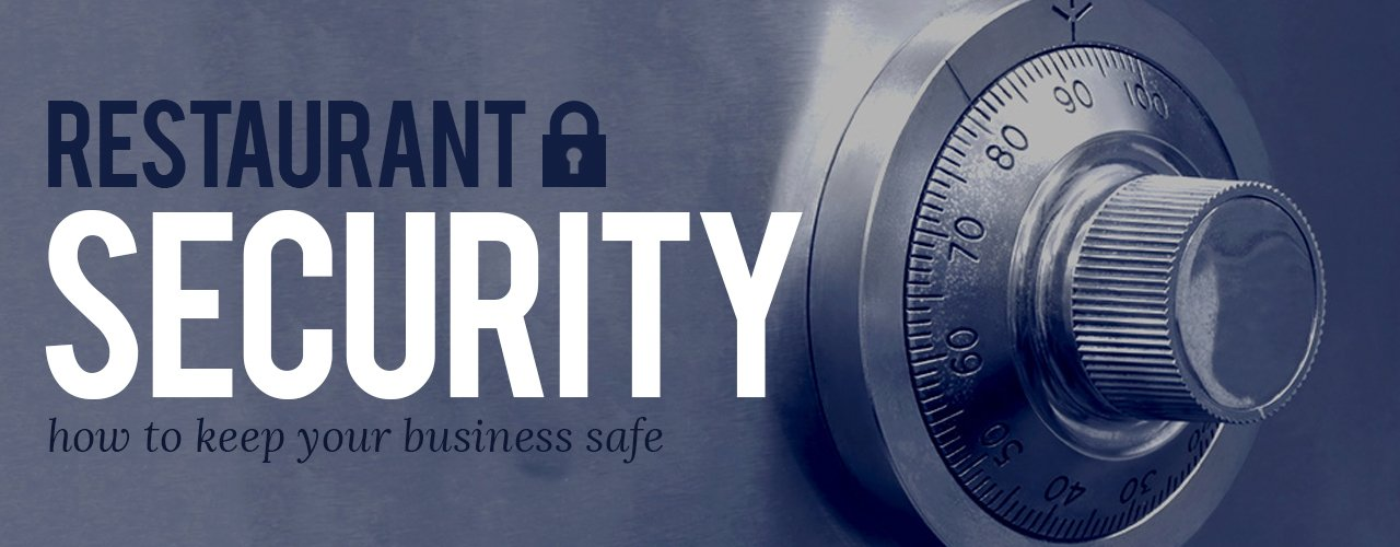 Restaurant Security: How to Keep Your Business Safe