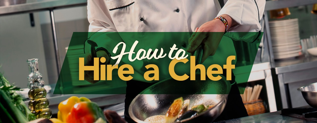 How to Hire a Chef