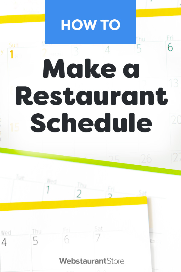 how to make a restaurant schedule restaurant scheduling tips