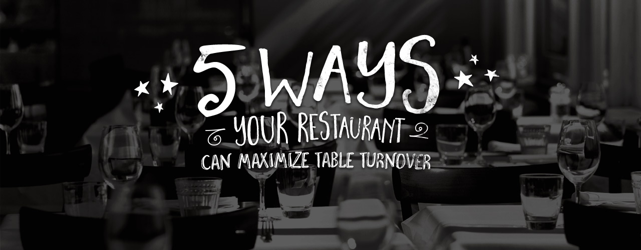Tips To Maximize Table Turnover Rate How To Turn Tables Faster - Restaurant table numbering system
