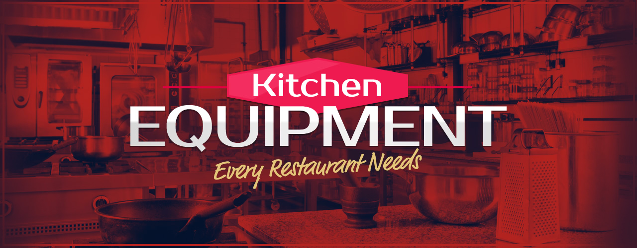 Kitchen Equipment Every Restaurant Needs