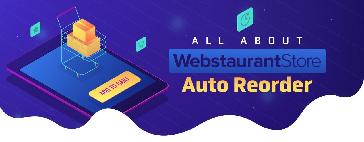 All About Webstaurantstore Auto Reorder