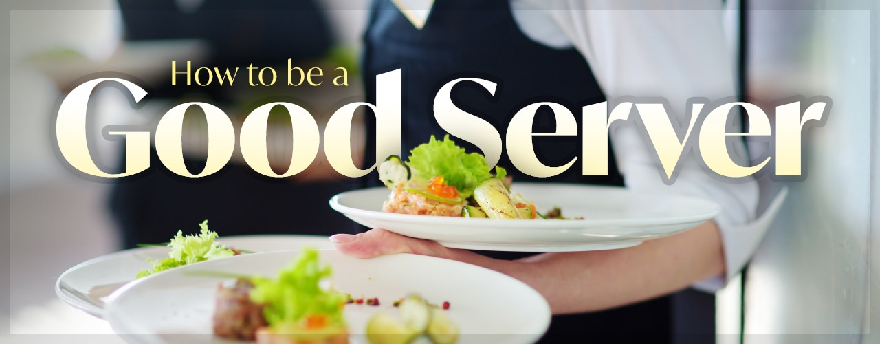 How to Be a Good Server