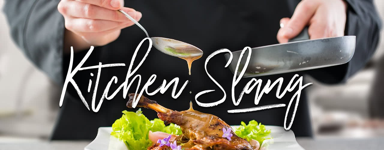 Kitchen Slang: How to Talk Like a Chef