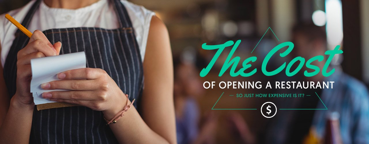 The Cost of Opening a Restaurant