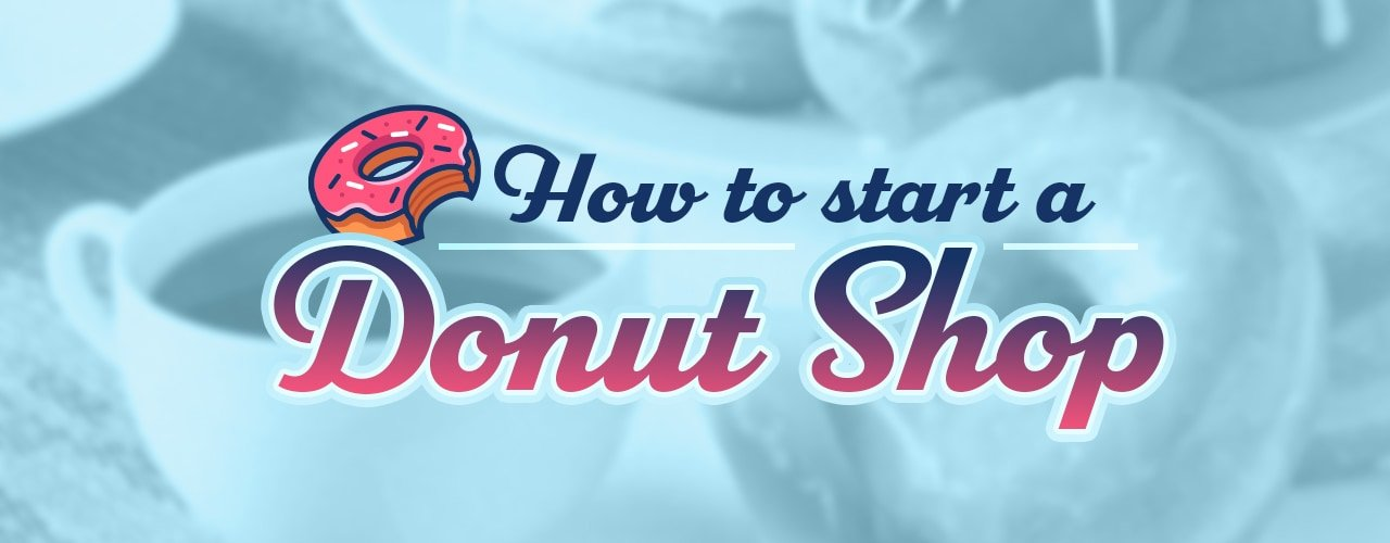 How to Start a Donut Shop