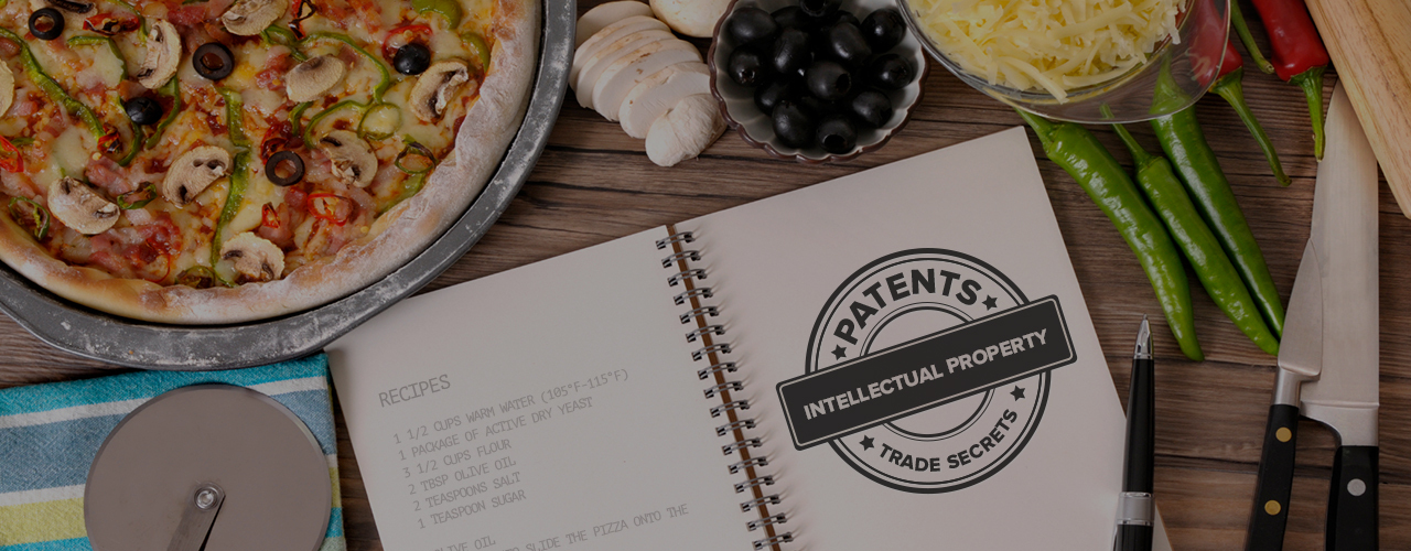 Protecting Your Recipes: Trade Secrets & Patents