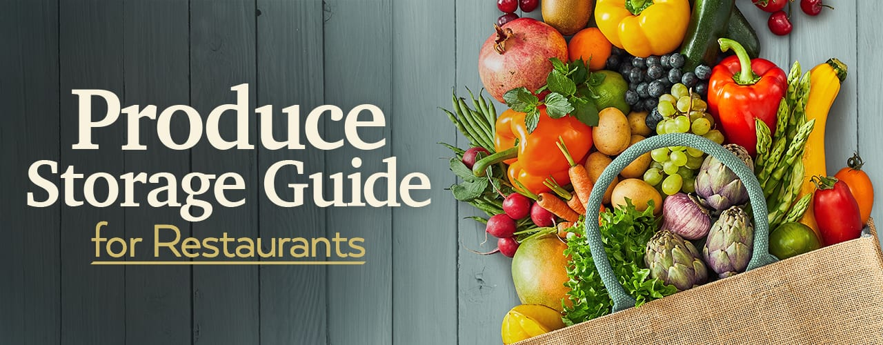 Produce Storage Guide for Restaurants