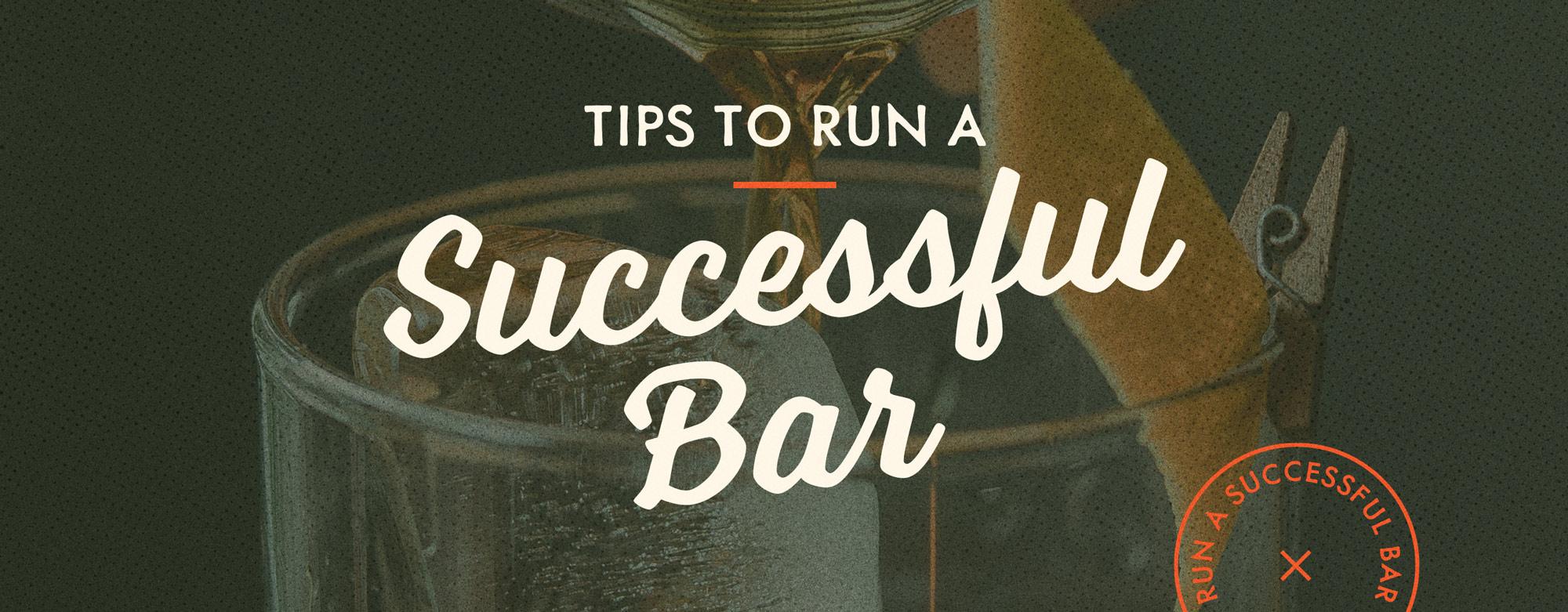 How to Run a Successful Bar
