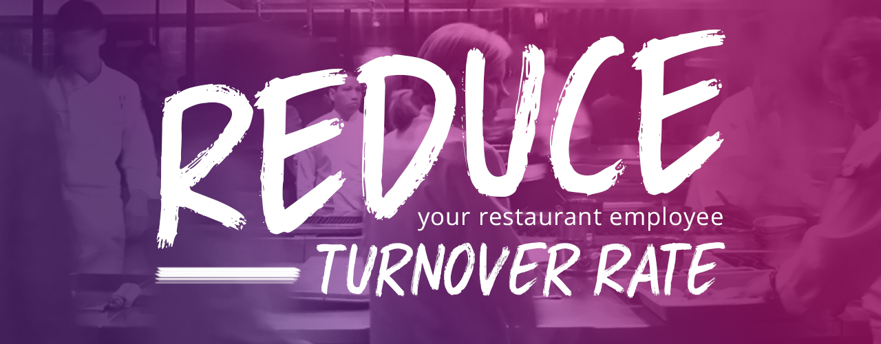 Reduce Your Restaurant Employee Turnover Rate