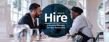 Restaurant Manager Duties: Hiring a Manager