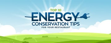 Top 10 Energy Conservation Tips for Restaurants