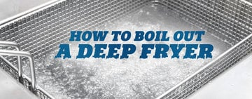 How to Clean & Boil Out a Deep Fryer
