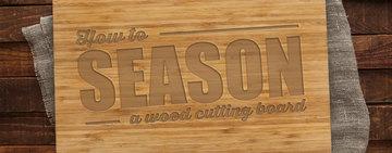 How to Season a Wood Cutting Board