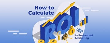 How to Calculate ROI In Restaurant Marketing