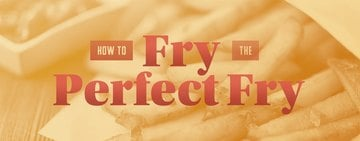 How to Fry the Perfect French Fries