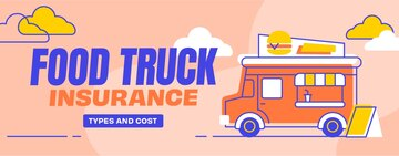 Food Truck Insurance Types and Costs