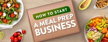 How to Start a Meal Prep Business