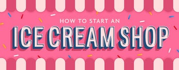 How to Start an Ice Cream Shop