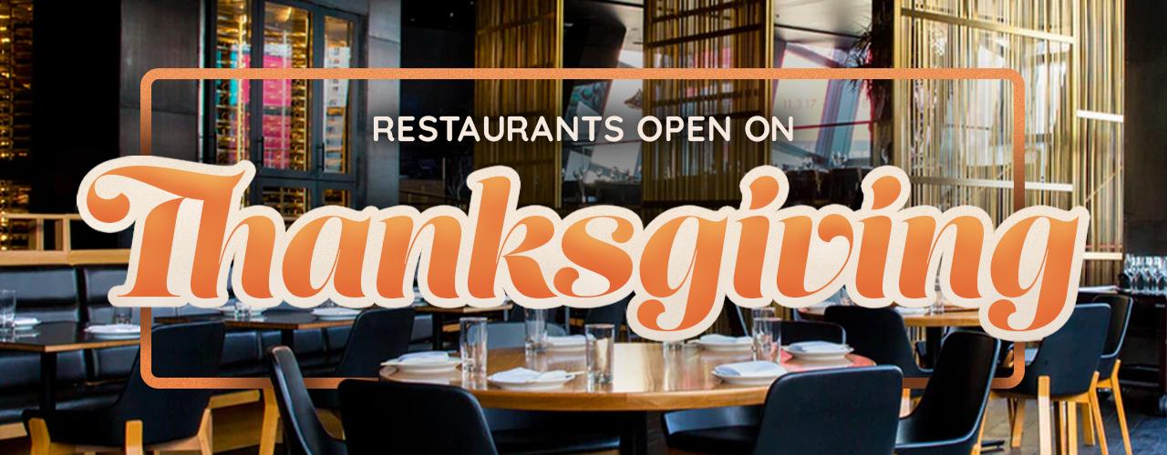 Restaurants Open On Thanksgiving A Comprehensive List