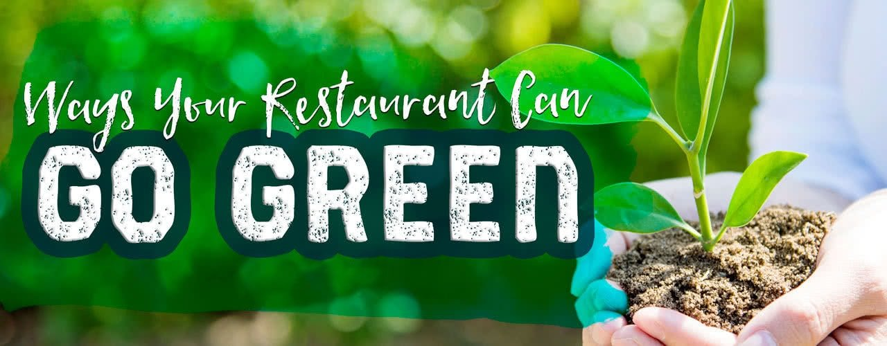 Ways Your Restaurant Can Go Green | Eco-Friendly Restaurant