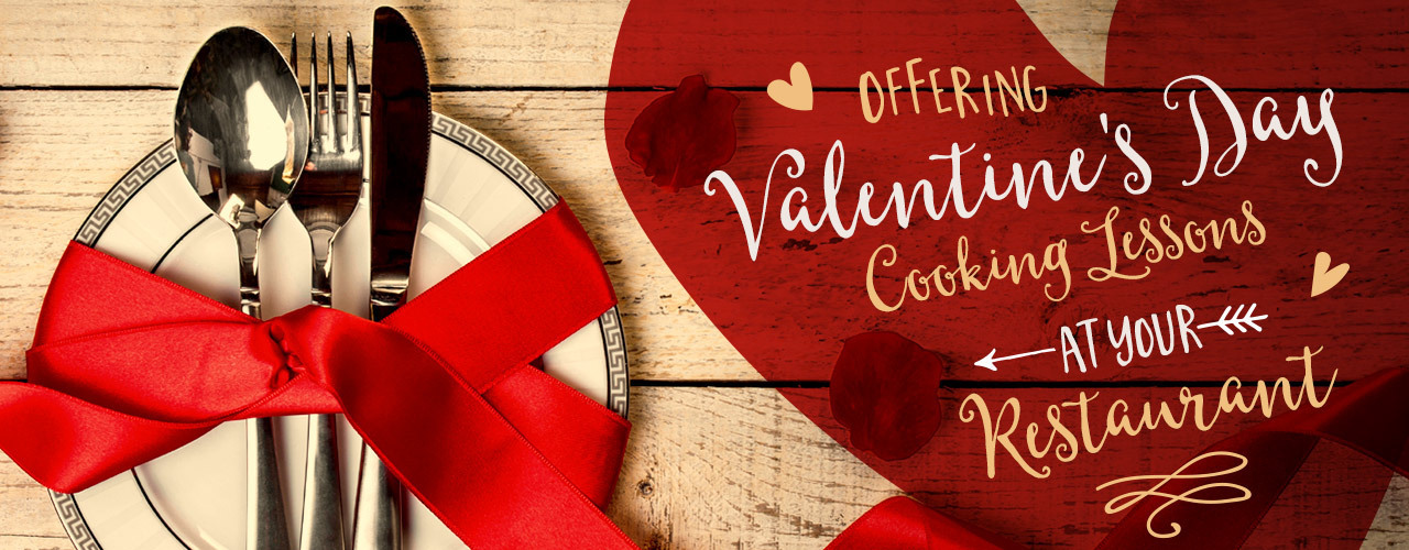 offering a valentine's day cooking class in your restaurant, Ideas