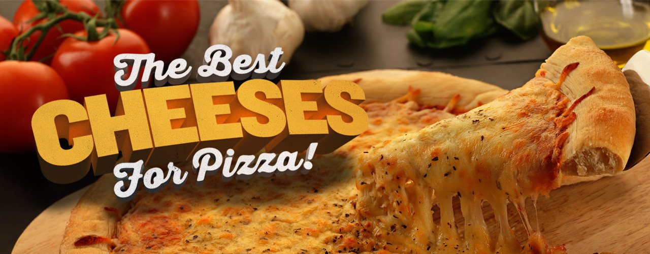 The Best Cheese for Pizza: 8 Pizza Cheeses To Try On Your