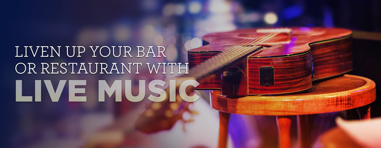 Hosting Live Music At Your Bar Or Restaurant