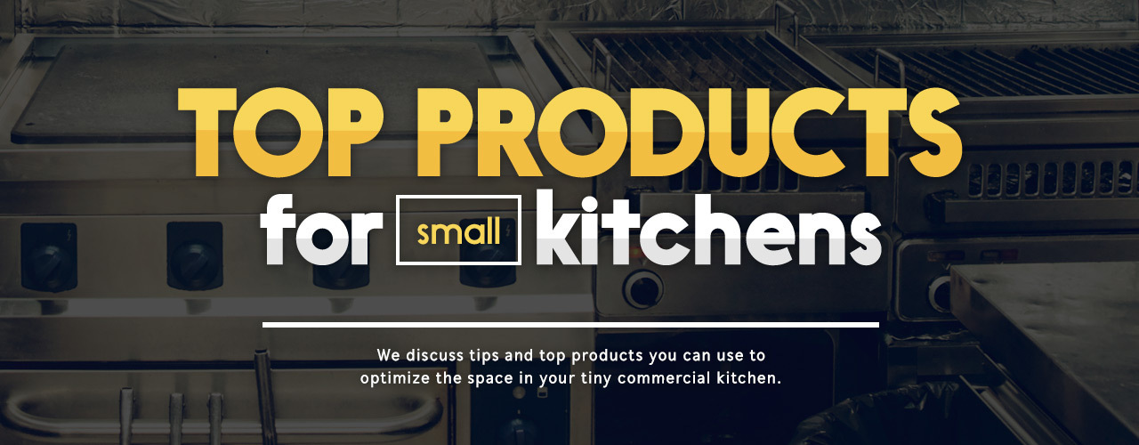 Top Products for Small Kitchens | Small Commercial Kitchen Equipment