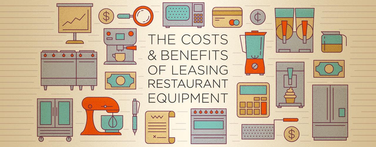 Costs And Benefits Of Leasing Restaurant Equipment Restaurant