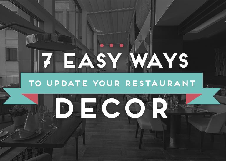 Easy ways to update your restaurant s decor