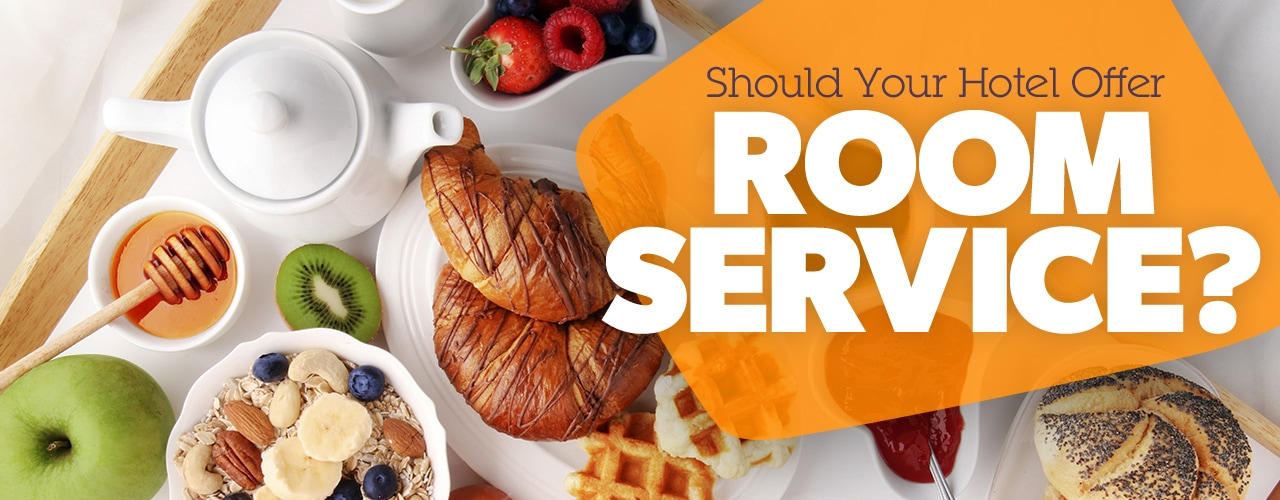 Should Your Hotel Offer Room Service?