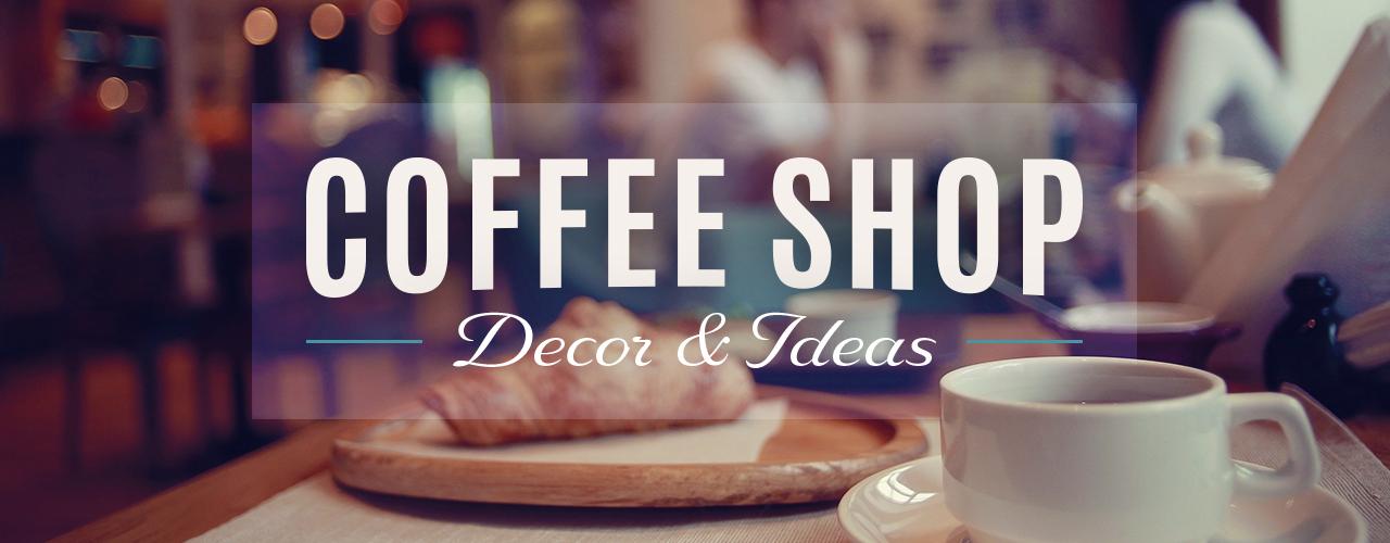 6 Coffee Shop Interior Ideas Cafe Decor