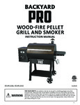 Manual for Backyard Pro Wood Fire Pellet Grill and Smoker