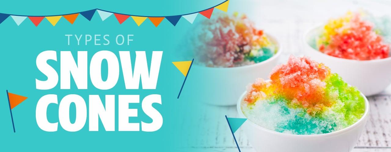 Types of Snow Cones