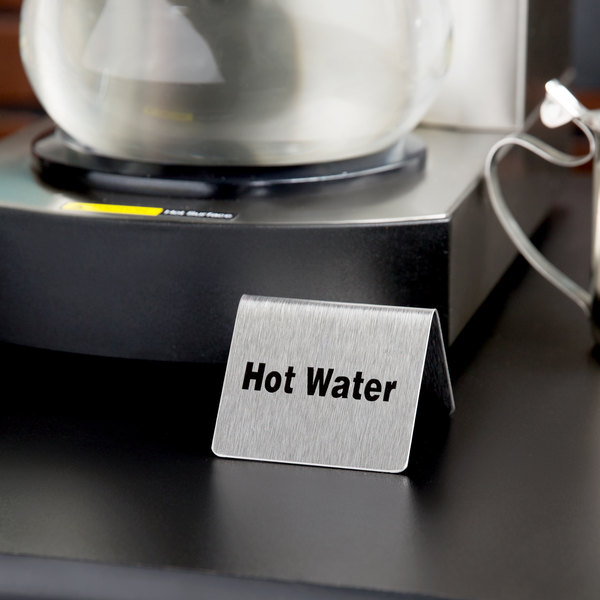 "Tablecraft B7 2 1/2"" x 2"" Stainless Steel ""Hot Water"" Tent Sign"