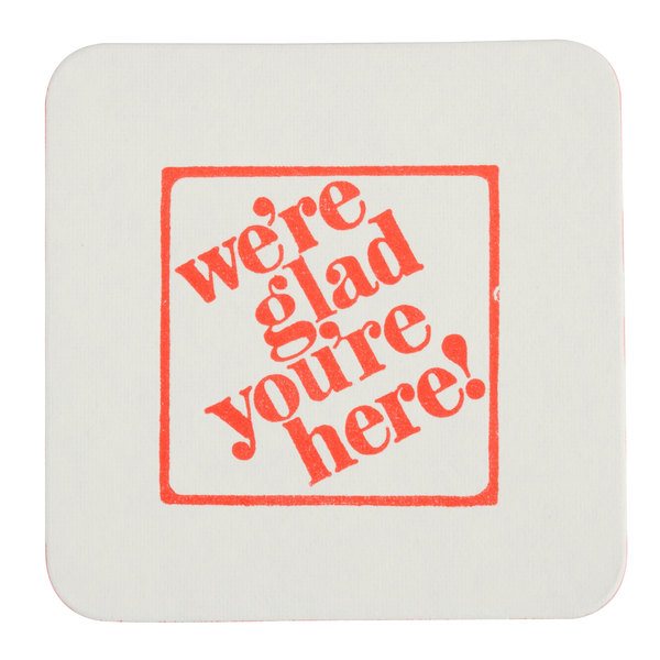 """Royal Paper BC45-NRA-SQ """"We're Glad You're Here"""" Coaster - 800/Box"""
