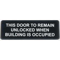 Tablecraft 394562 This Door To Remain Unlocked When Building Is Occupied Sign - Black and White, 9 inch x 3 inch