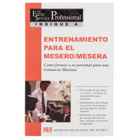 Entrenamiento para el Mesero/Mesera, Como formar a su personal para una Ganancia Máxima (Waiter & Waitress Training, How to Develop Your Staff for Maximum Service and Profit - Spanish)