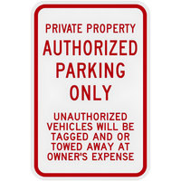 Lavex Industrial Private Property / Authorized Parking Only High Intensity Prismatic Reflective Red Aluminum Sign - 12 inch x 18 inch