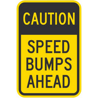 Caution Speed Bumps Ahead Engineer Grade Reflective Black / Yellow Aluminum Sign - 12 inch x 18 inch