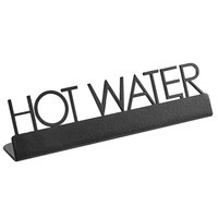 American Metalcraft SBHW5 5 inch x 3/4 inch x 1 1/2 inch Black Laser-Cut Tabletop Sign with Hot Water Print