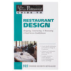 Restaurant Design: Designing, Constructing & Renovating a Food Service Establishment
