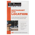 Restaurant Site Location: Finding Negotiating & Securing the Best Food Service Site for Maximum Profit