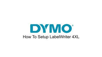 DYMO: LabelWriter 4XL Setup