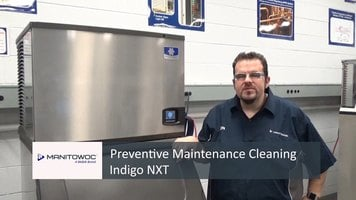 Manitowoc: Preventive Maintenance Cleaning Indigo NXT