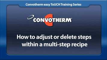 Cleveland Convotherm: Adjust or Delete Steps in Recipe