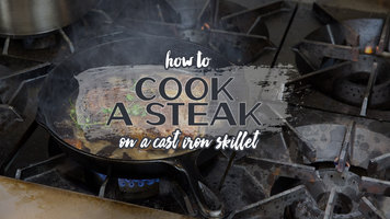 How To Cook a Steak in a Cast Iron Skillet