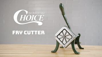 Choice Fry Cutter