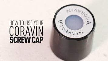 How to Use a Coravin Screw Cap